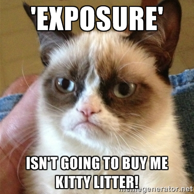 Exposure isn't going to buy me kitty litter