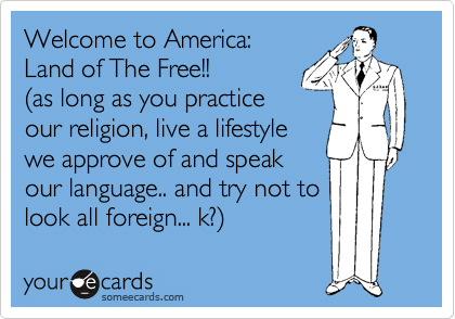 Welcome to America, land of the free... NOT!